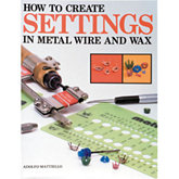How to Create Settings in Metal Wire & Wax Book