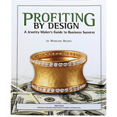 Profiting by Design: A Jewelry Maker's Guide to Business Success