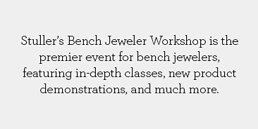 Stuller's Bench Jeweler Workshop is the premier event for bench jewelers, featuring in-depth classes, new product demonstrations, and much more.