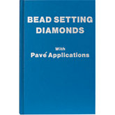 Bead-Setting Diamonds with Pavé Applications Book