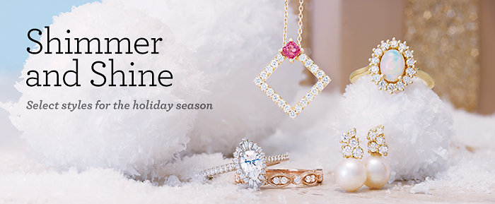 Shimmer and Shine | Select styles for the holiday season