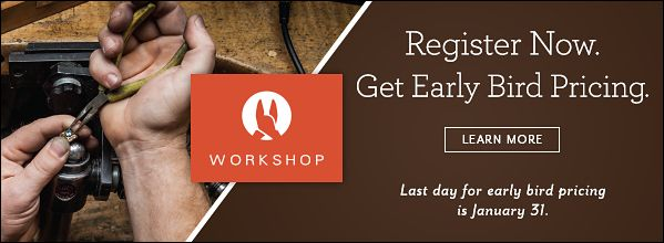 Bench Jeweler Workshop | Register Now. Get Early Bird Pricing.