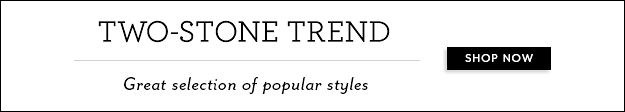 Two-Stone Trend. Great selection of popular styles.