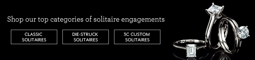 Shop our top categories of solitaire engagements