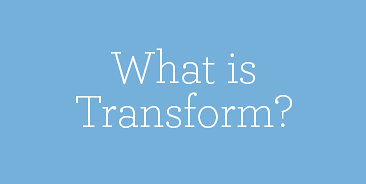 What is Transform