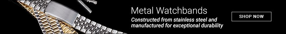Metal Watchbands | Constructed from stainless steel and manufactured for exceptional durability
