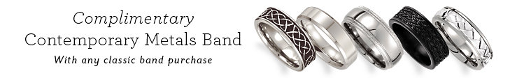 Complimentary Contemporary Metals Band With and Classic Band Purchase | Shop Now