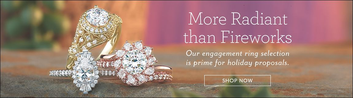 More Radiant Than Fireworks Our Engagement Ring Selection Is Prime For Holiday Proposals