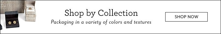 Shop by Collection | Packaging in a variety of colors and textures