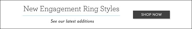 New Engagement Ring Styles | See our latest additions